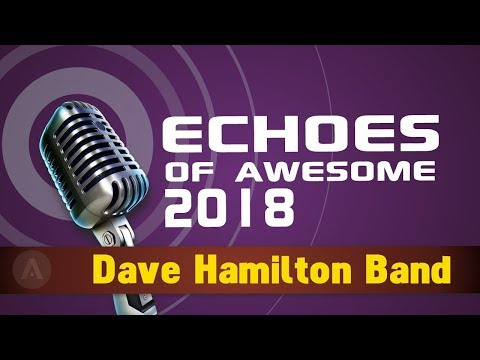 Dave Hamilton Band, Echoes of Awesome 2018