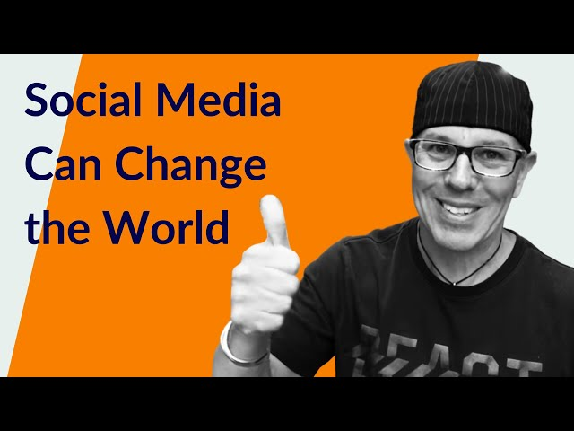 Social Media Can Change the World