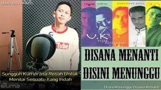 Disana Menanti Disini Menunggu - U.K'S   Malaysia (video karaoke duet bareng lirik tanpa vokal)