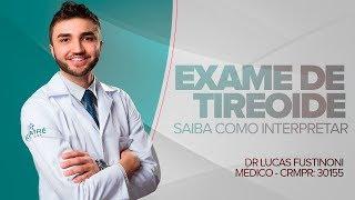 Como interpretar seu exame de Tireoide | Dr Lucas Fustinoni - Médico - CRMPR: 30155