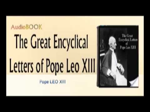 The Great Encyclical Letters of Pope Leo XIII Audiobook