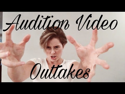 Audition Outtakes
