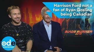 Blade Runner 2049: Harrison Ford Not A Fan Of Ryan Gosling Being Canadian