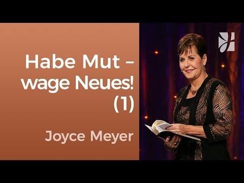 Habe Mut und wage Neues! (1) – Joyce Meyer – Persönlichkeit stärken