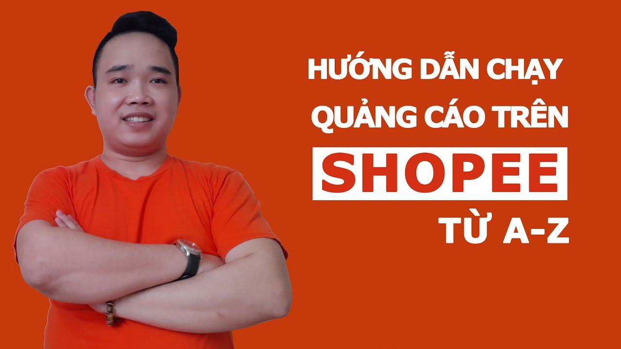 Giúp bạn bán 1000 đơn hàng mỗi ngày trên shopee -  CHẠY QUẢNG CÁO SHOPEE 2021