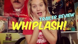 Whiplash Trailer (Kara Reviews!)