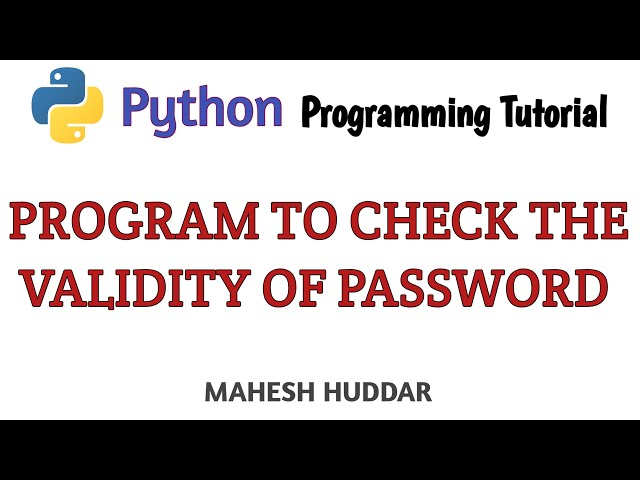 Python Program to check the Validity of Password - Python Tutorial by Mahesh Huddar