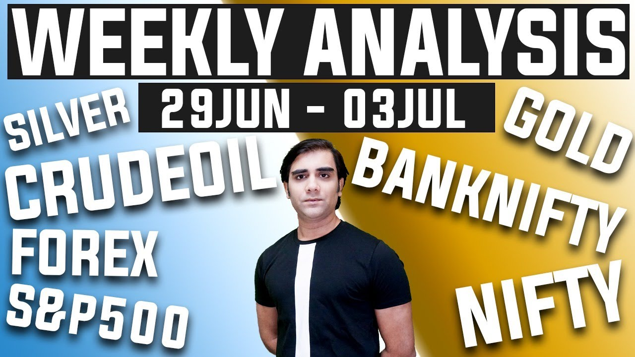 29 JUN - 03 JUL 2020 NIFTY | BANKNIFTY | S&P500 | GOLD | SILVER | CRUDE OIL | FOREX Trading Analysis
