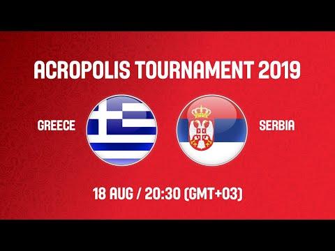 LIVE - Greece v Serbia - Acropolis Tournament 2019