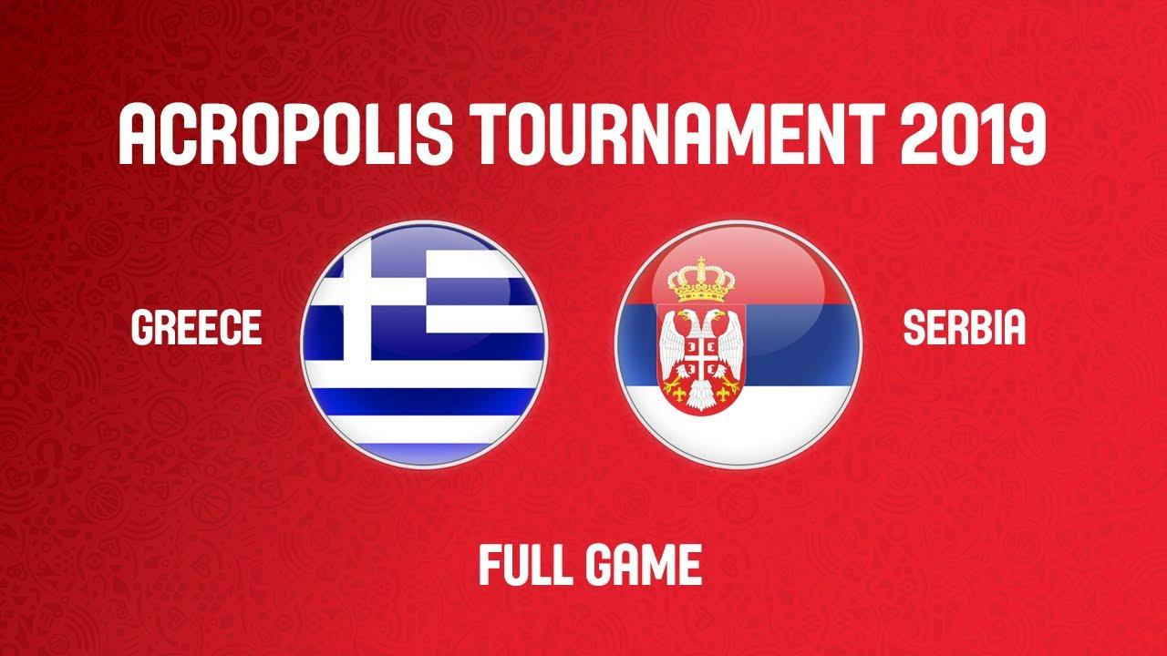 Greece V Serbia Full Game Acropolis Tournament 2019