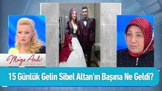 15 günlük gelin Sibel Altan'ın başına ne geldi? - Müge Anlı ile Tatlı Sert 7 Ekim 2019
