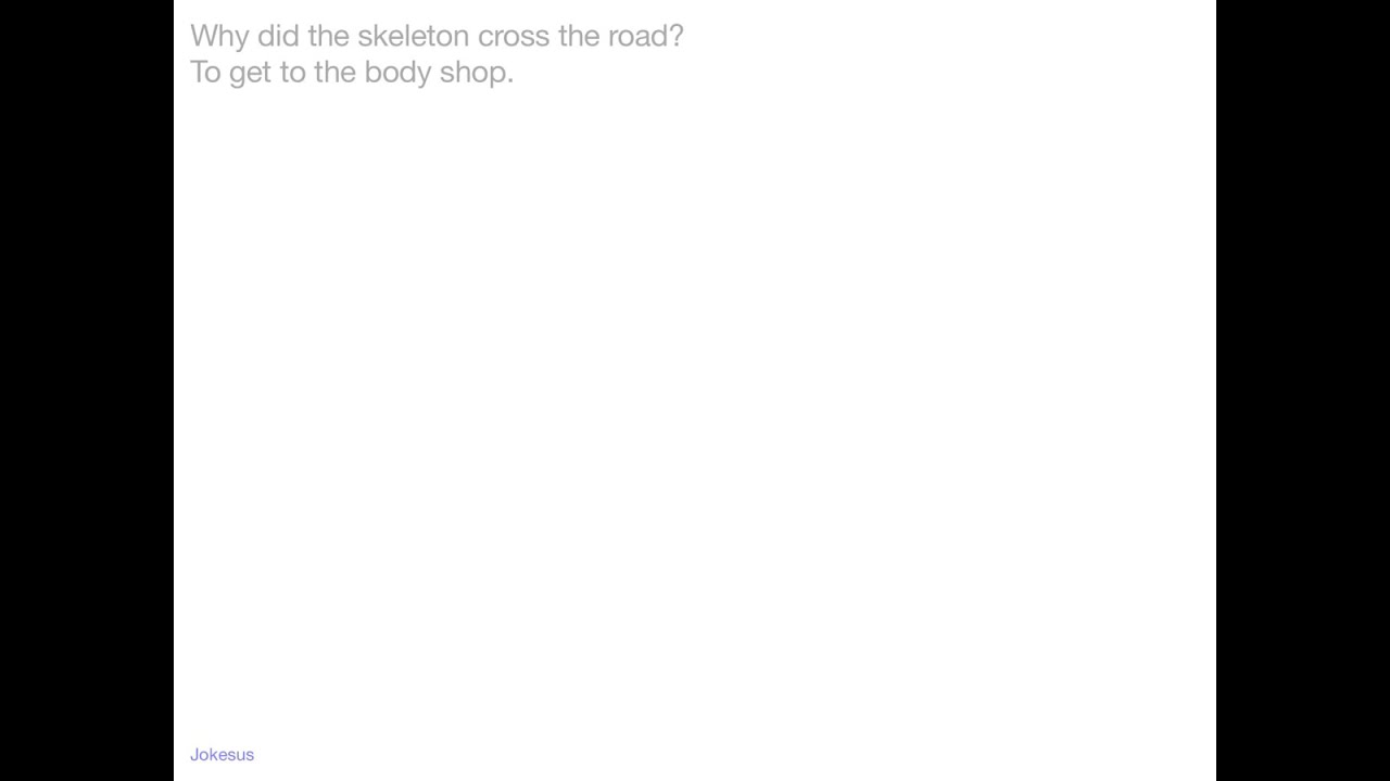 why did the skeleton cross the road