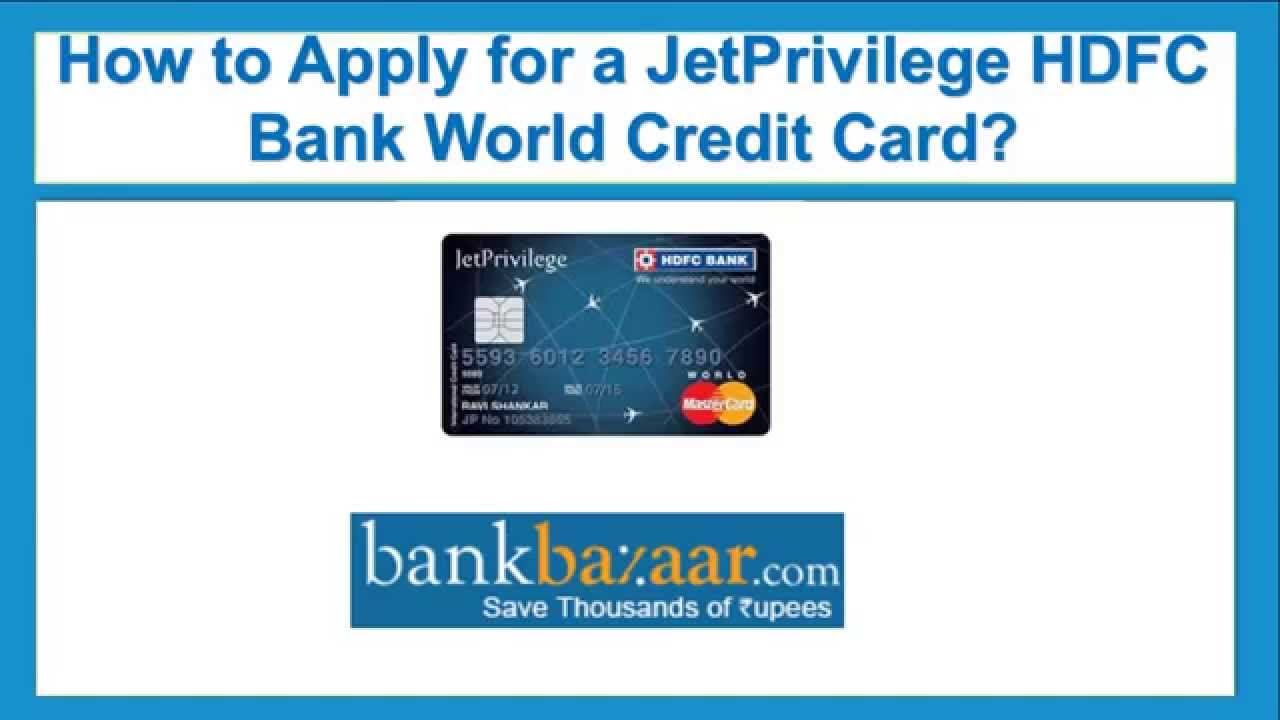 how to apply for a jetprivilege hdfc bank world credit card youtube. Black Bedroom Furniture Sets. Home Design Ideas