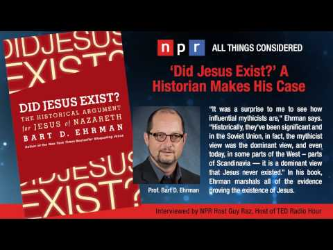 Did Jesus Exist? Interview by Guy Raz – The Bart Ehrman Blog