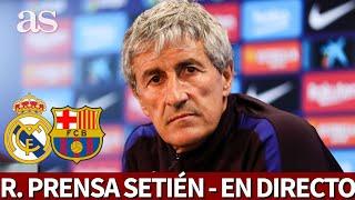 Real Madrid - Barcelona   Rueda De Prensa De SetiÉn En Directo   Diario As