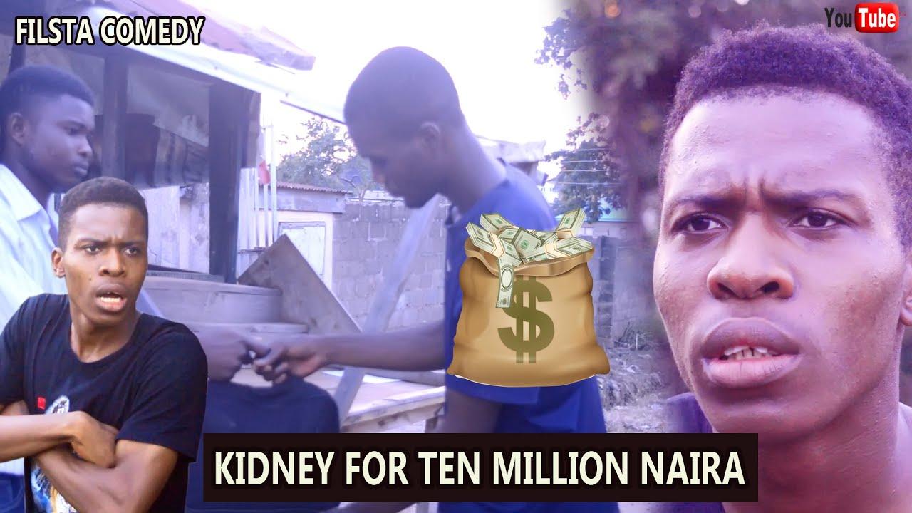 Download KIDNEY FOR TEN MILLION NAIRA (FILSTA COMEDY ) (MARK ANGEL COMEDY ) (FUNNY VIDEOS ) NIGERIAN MOVIES.