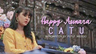 HAPPY ASMARA - CATU - ( Official Music Video )