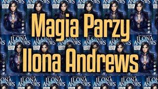 Magia Parzy - Ilona Andrews | recenzja