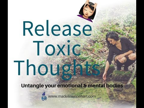 Guided Meditation - Ep. 32: Releasing Toxic Thoughts | Untangling the Mental Body