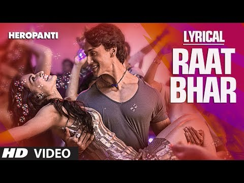 Heropanti : Raat Bhar Full Song with Lyrics | Tiger Shroff | Arijit Singh, Shreya Ghoshal Mp3