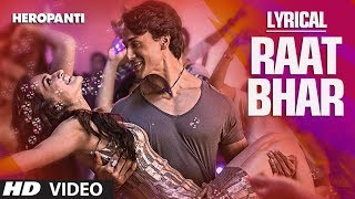 heropanti-raat-bhar-full-song-with-tiger-shroff-arijit-singh-shreya-ghoshal