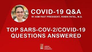 Top SARS-CoV-2 / COVID-19 Questions Answered - July Update!