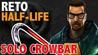 Half-Life Solo Con Crowbar | Crowbar Only | No Armas - Juego Completo - Full Game Walkthrough