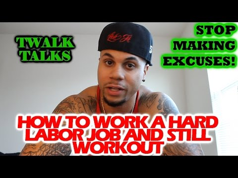 How To Work A Hard Labor Job And Still Workout (MOTIVATION)