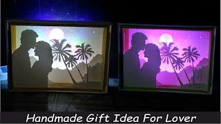 Best Handmade Gift For Lover - Valentine Day Gift Ideas | Paper Cut Light Box