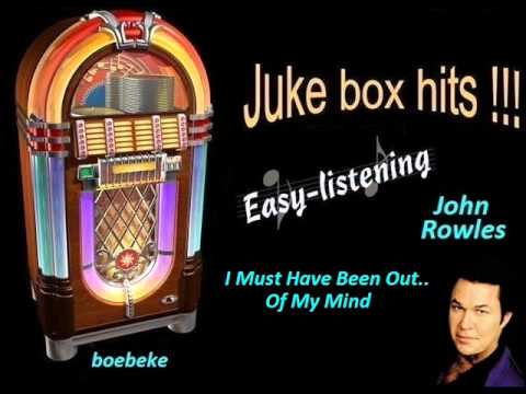 John Rowles - I Must Have Been Out Of My Mind