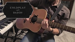 Coldplay - Daddy | FULL Cover (HQ)
