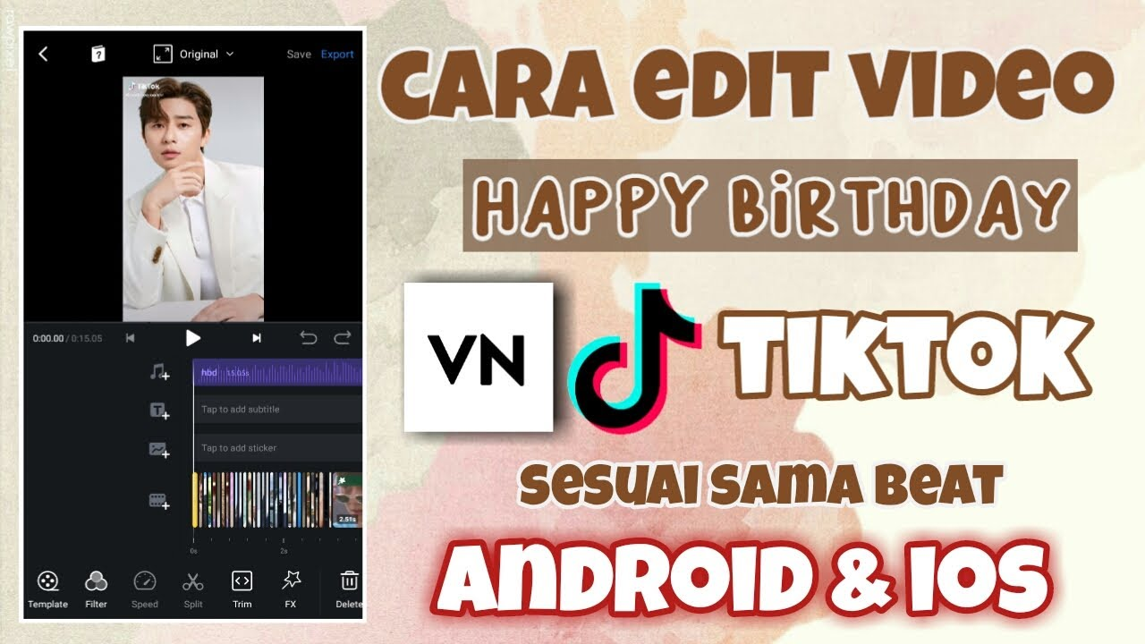 Cara Edit Video Happy Birthday Di Tiktok Aplikasi Vn Youtube