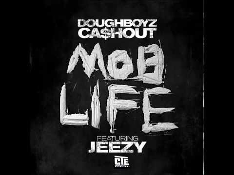 Doughboyz Cashout Ft Young Jeezy - Mob Life Dirty