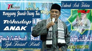 Dakwah Aceh Terbaru I Tgk Faisal Hadi I Tanggung Jawab Orang Tua Terhadap Anak Vol 2