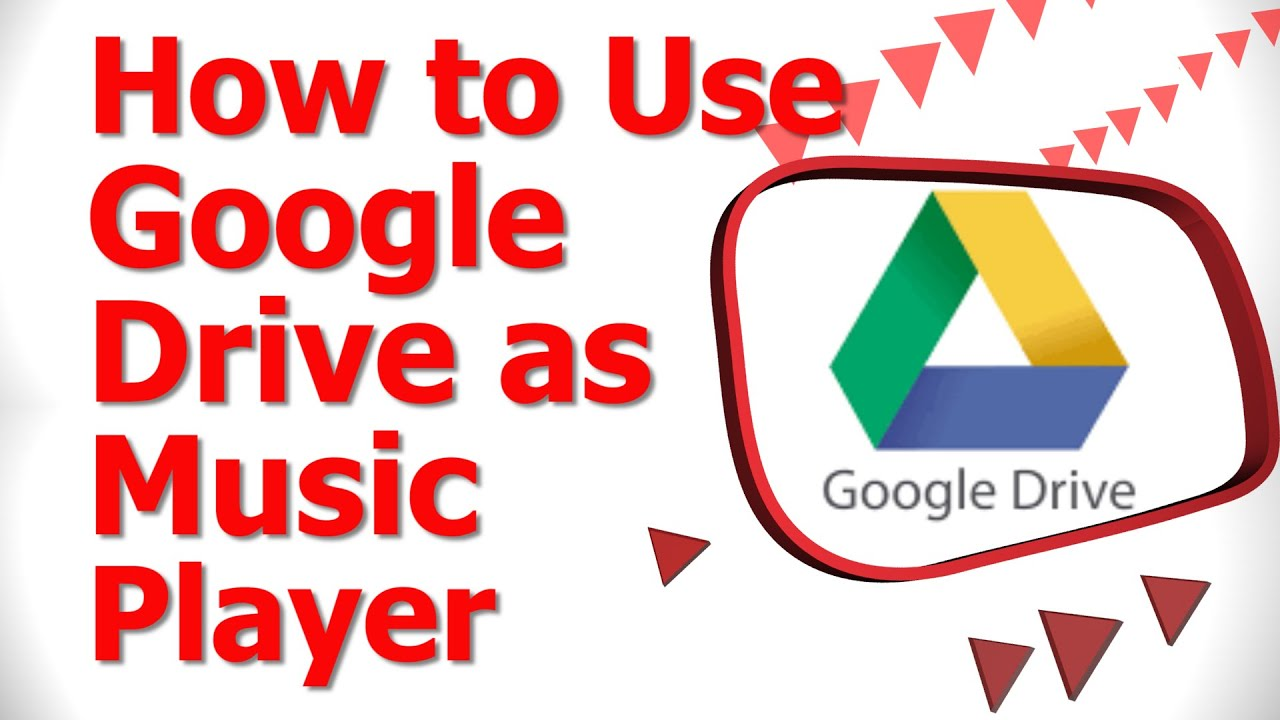 How to Use Google Drive as Music Player
