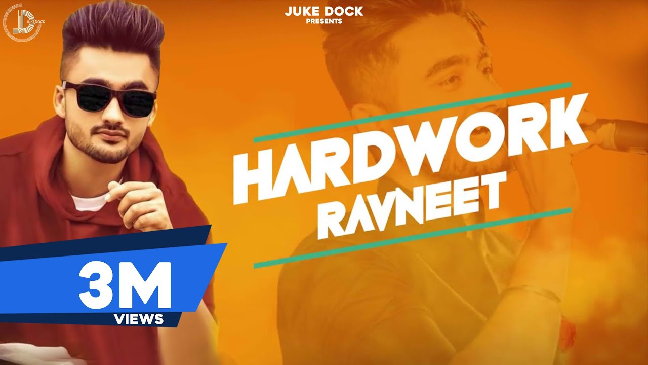 Hardwork : Ravneet (Full Song) Ranjit | Shavi | Latest Punjabi Songs 2018 | Juke Dock