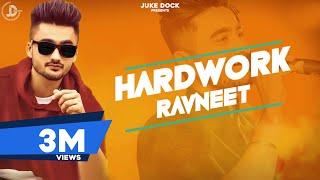 Hardwork : Ravneet (Full Song) Ranjit | Shavi | Latest Punjabi Songs 2018 | Juke Dock