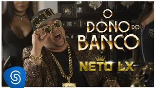 Neto LX - O Dono do Banco (Clipe Oficial) thumbnail
