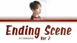 BTS Jungkook (방탄소년단 정국) - Ending Scene (이런 엔딩) (COVER) (Ver 2) [Color Coded Lyrics/Han/Rom/Eng/가사]