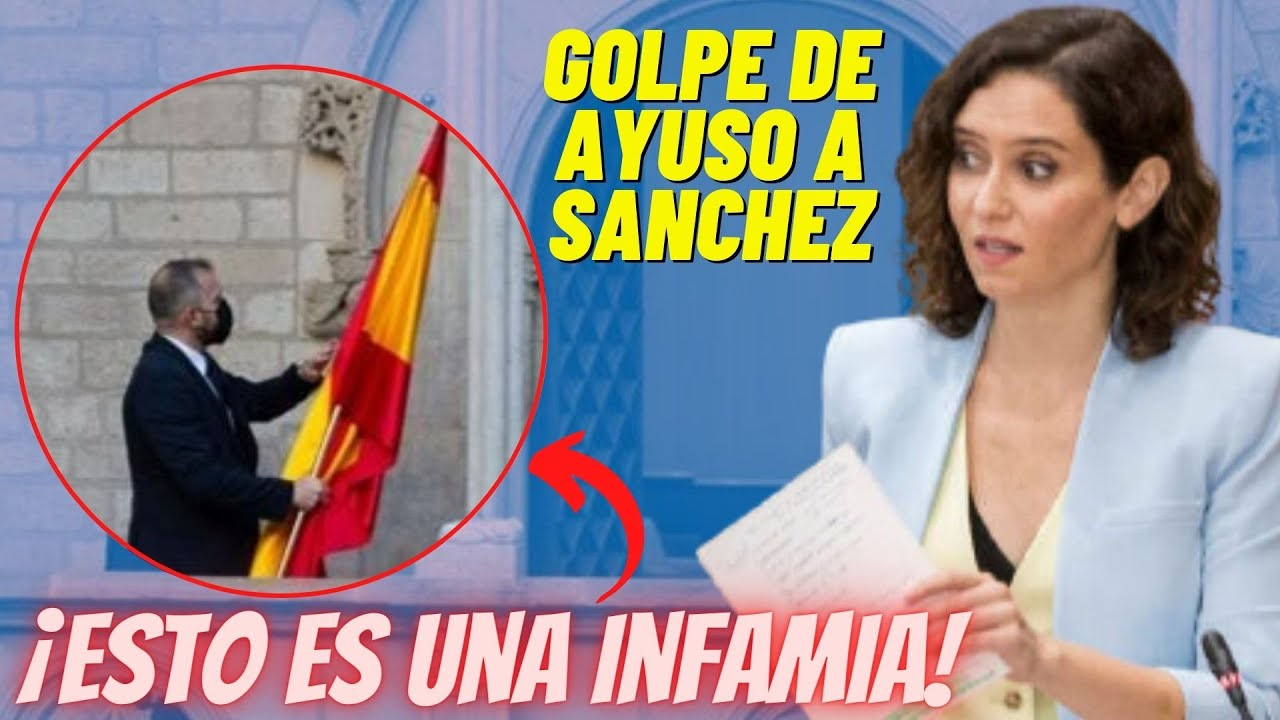 El GUANTAZO LETAL de AYUSO a SÁNCHEZ por CONSENTIR  a la Generalitat RETIRAR la BANDERA DE ESPAÑA