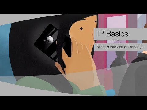 IP BASICS: What is Intellectual Property?