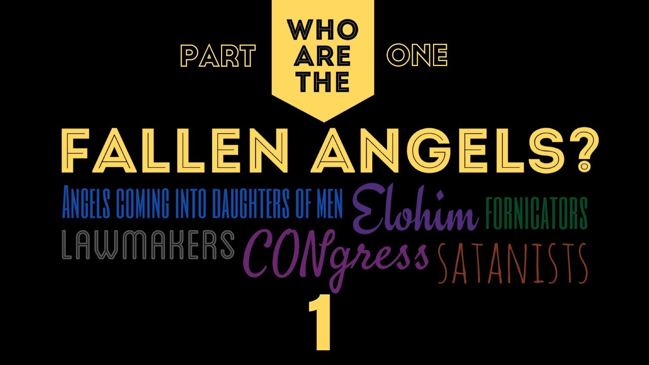 1 Who are the Fallen Angels | ELohim, fornicators, lawmakers, Congress,  ELites, Revelation and Law