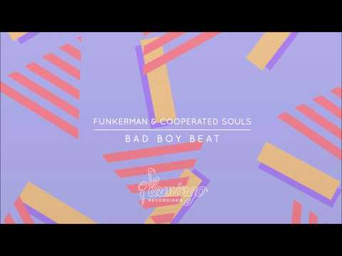 Funkerman & Cooperated Souls - Bad Boy Beat