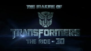 The Making of Transformers The Ride 3D at Universal Studios Hollywood