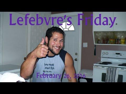 Lefebvre's Friday February 26, 2016