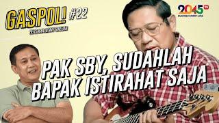 DENNY SIREGAR: PAK SBY, SUDAHLAH! BAPAK ISTIRAHAT SAJA (GASPOL #22)