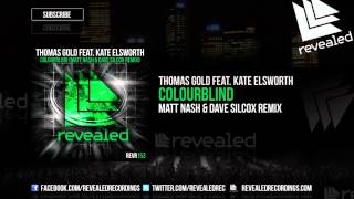 Thomas Gold feat. Kate Elsworth - Colourblind (Matt Nash & Dave Silcox Remix) [OUT NOW!]