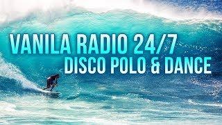 VANILA RADIO ???? HITY DISCO POLO 24/7 ???? - Na żywo