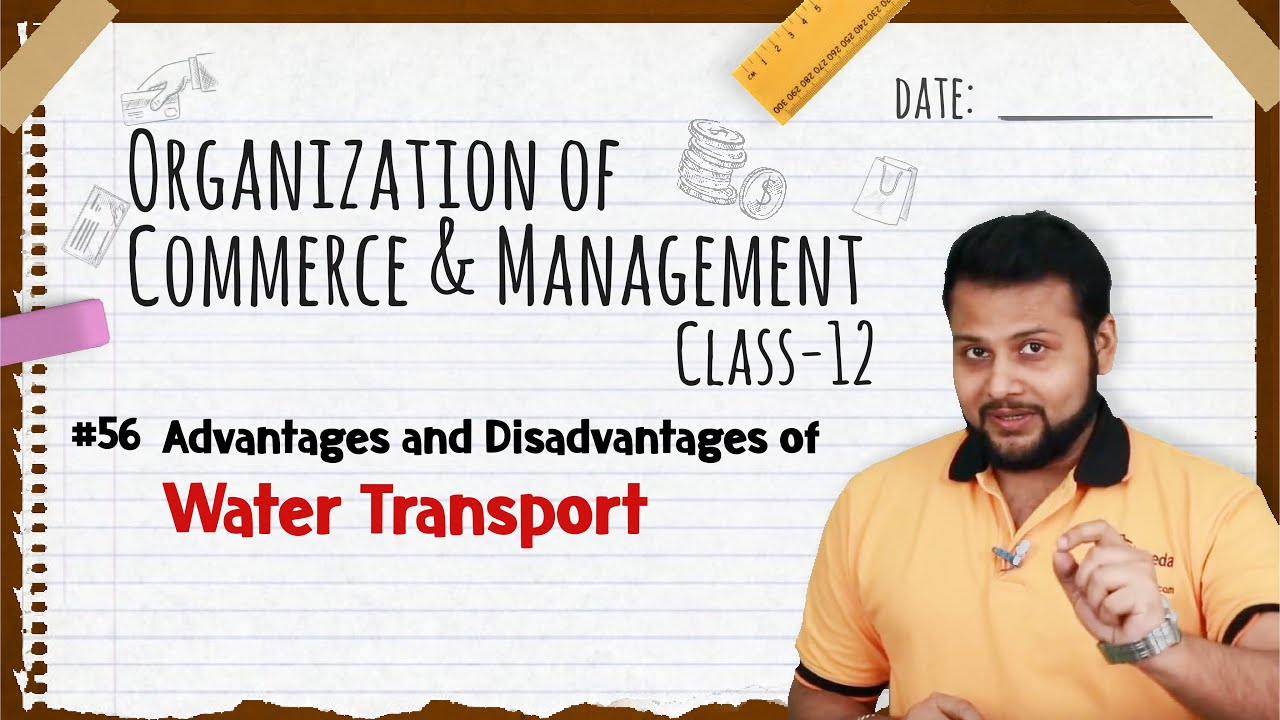 Advantages and Disadvantages of Water Transport - Business Services - Class  12 OCM