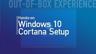Windows 10 Creators Update Cortana Guided Out Of Box Experience OOBE